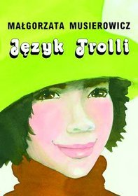 Jezyk-Troli_Malgorzata-Musierowiczimages_product1978-83-62199-65-5