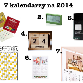 Prezentuję 7 kalendarzy na 2014