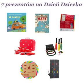 Prezentuję 7 prezentów na Dzień Dziecka