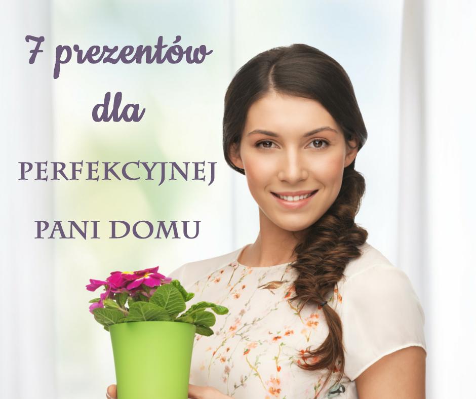 10 gadżetów dla Perfekcyjnej Pani Domu | agdManiaK